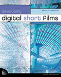 Developing Digital Short Films By Sherri Sheridan